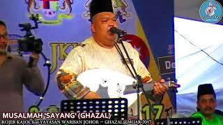 Download MUSALMAH 'SAYANG' (GHAZAL) cover by ROJER KAJOL feat YAYASAN WARISAN JOHOR ~ GHAZAL@MUAR 2017.