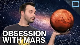 Why Are We Obsessed With Mars?