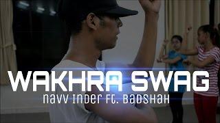"""Wakhra Swag"" - Navv Inder feat. Badshah || @Mukesh_Gupta Choreography"