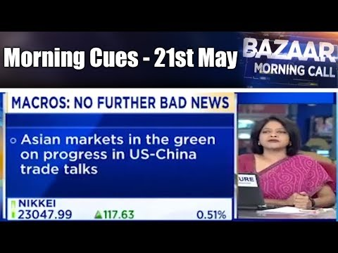 Morning Call - 21st May, P2 | CNBC TV18