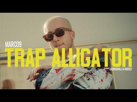 MARCO-9 - Трэп Аллигатор (feat. ROCKET & LILDRUGHILL)