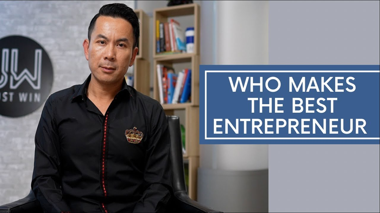 Who Makes The Best Entrepreneur