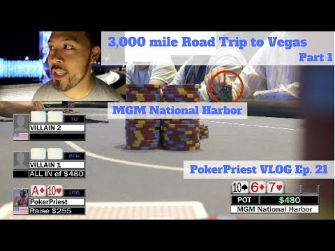 3,000 Mile Poker Road Trip Pt. 1 - East Coast to West Coast - MGM National Harbor