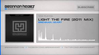 Brennan Heart - Light the Fire (2011 Mix) (HQ Preview)