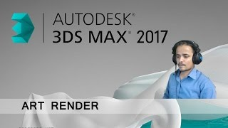 [Hindi - हिन्दी] 3DS MAX 2017 ART RENDER  TUTORIAL beginner