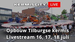 Kermiscity LIVE - Opbouw Tilburgse kermis, 16 juli
