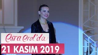 Esra Erol'da 21 Kasım 2019 - Tek Parça