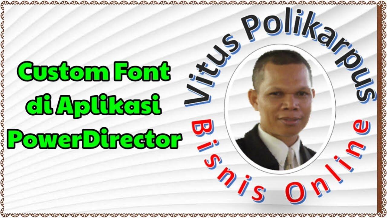 Cara Menambahkan Custom Font di Aplikasi Editing Video PowerDirector