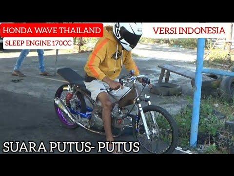 SLEEP ENGINE HONDA WAVE THAILAND VERSI INDONESIA BORE UP 170CC  SUARA HOLIKOTER