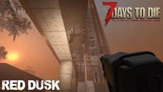 7 Days To Die (Alpha 16.4) - Red Dusk (Day 237)