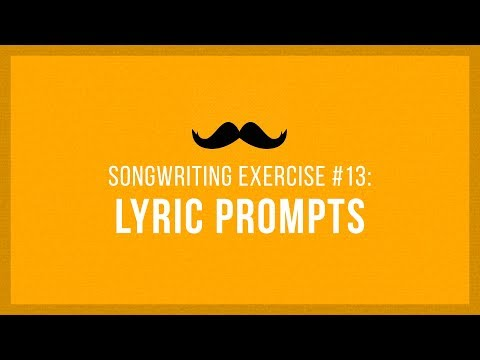 Lyric Writing Prompts | Songwriting Exercises 13