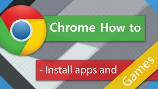 Chrome Tips and Tricks - Installing Apps and Games