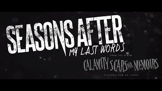 Watch Seasons After My Last Words video