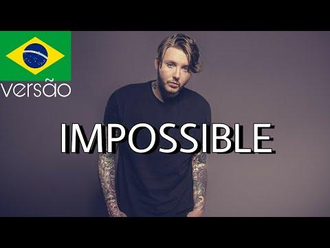 Impossible - James Arthur TraduçãoVersão em Português BONJUH