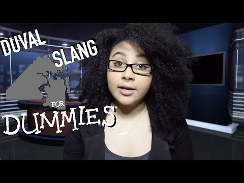 DUVAL COUNTY SLANG FOR DUMMIES (JACKSONVILLE, FL)