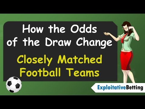 How The Odds Of The Draw Change:  Closely Matched Football Teams