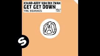 R3hab & Addy van der Zwan - Get Get Down (R3hab Remix)