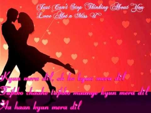 Kyun Mera Dil Oh Ho Kyun Mera Dil Tujhko Chaahe Tujhko Maange Kyun Mera Dil Aa Haan....