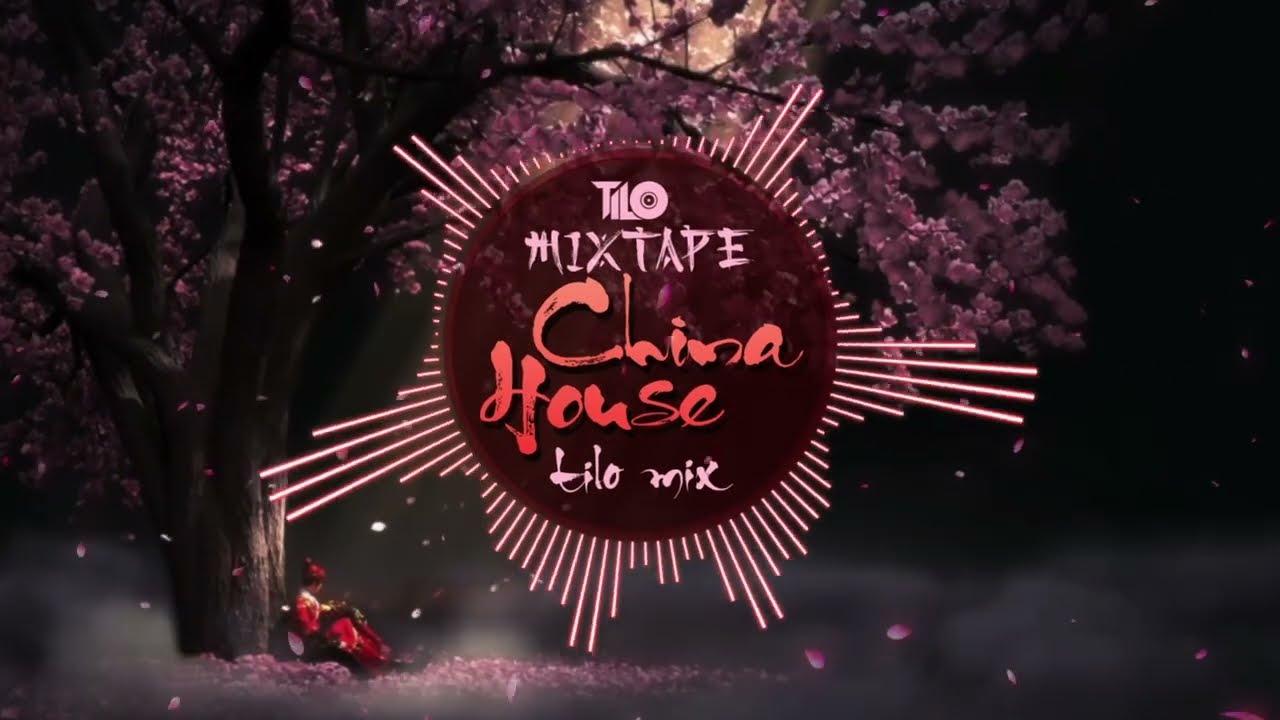 Mixtape China House 2021 - DJ TiLo Mix - Nhạc Trung Quốc Nonstop Phiêu 9 Tầng Mây - Nhạc tiktok TQ