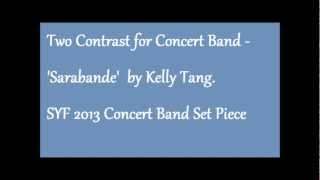Two Contrast for Concert Band - Sarabande by Kelly Tang | SYF 2013 Concert Band Set Piece