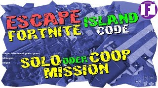 Escape Fortnite Island - Solo oder Coop Mission - Fortnite Creative Mode Codes