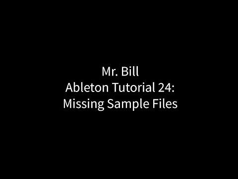 Mr. Bill - Ableton Tutorial 24: Missing Sample Files