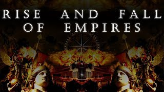 Rise and Fall of Empires - Imperial Dark Ambient