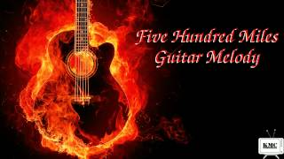 Five Hundred Miles - Guitar Melody