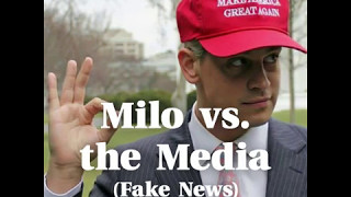 Milo  Yiannopoulos vs. Fake News