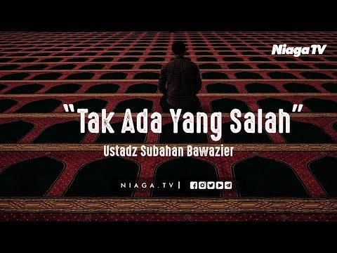download [Live Mutiara Ilmu] TAK ADA YANG SALAH - Ustadz Subhan Bawazier