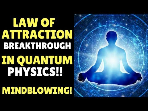 Shocking Law of Attraction Breakthrough In Quantum Physics Will Change Your Life Forever!!