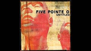Watch Five Pointe O Double X Minus video