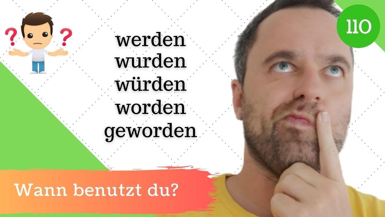 Download [110] Werden, wurden, würden, worden oder geworden - Was ist der Unterschied?  / Deutsche Grammatik