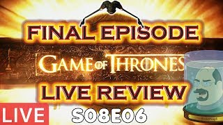 Game of Thrones Final Episode - Live Reaction As It Airs! - First Reaction & Review GoT S08E06
