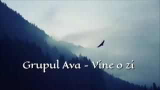 Grupul Ava - Vine o zi