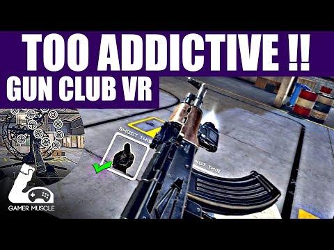 TOO ADDICTIVE ! - GUN CLUB VR – OCULUS RIFT &  HTC VIVE