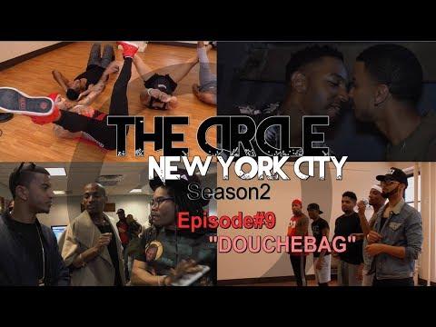 """""""The CIRCLE NYC S2"""" Episode#9 [Douchebag]"""