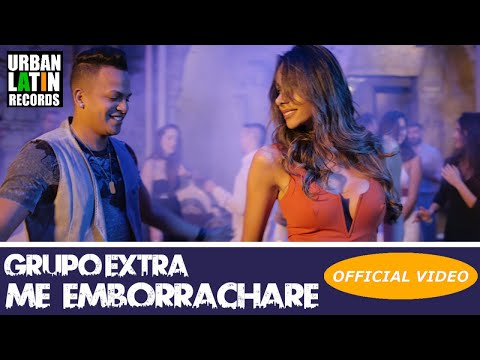 GRUPO EXTRA - ME EMBORRACHARE - (OFFICIAL VIDEO) (BACHATA 2018)