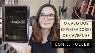 O caso dos exploradores de caverna (Lon L. Fuller) | Tatiana Feltrin