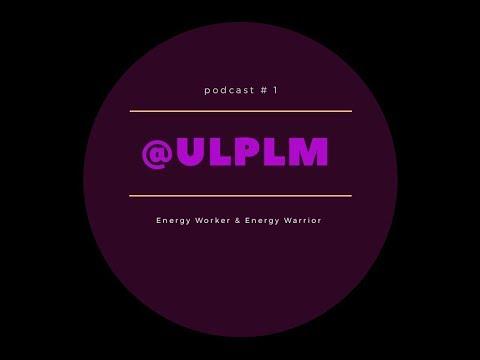 Energy Worker/Energy Warrior (podcast episode #1)