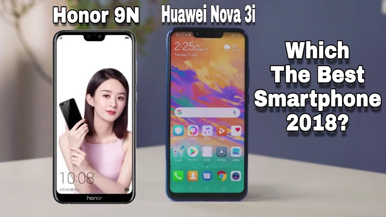 Huawei Nova 3i vs Honor 9N Which one Should you buy in 2018? Full  Comparison??