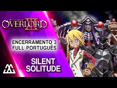 Overlord 3 Encerramento Full em Português - Silent Solitude (PT BR)
