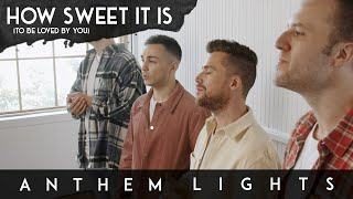 How Sweet It Is (To Be Loved By You) - Anthem Lights Cover (for Mother's Day)