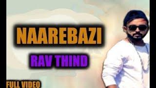 NAAREBAAZI | Rav Thind - NB | New Punjabi Song | 2019 | MUSIC SB
