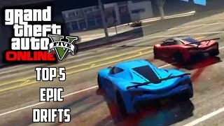 GTA 5 - Top 5 Drifts (GTA V Epic Drifting Compilation)