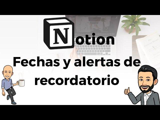 #12 Productividad con Notion - Fechas y alertas de recordatorio
