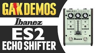 Ibanez - ES2 Echo Shifter Demo at GAK