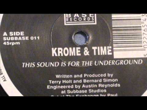 krome and time - this sound is for the underground