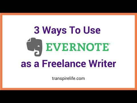 3 WaysTo Use Evernote as a Freelance Writer