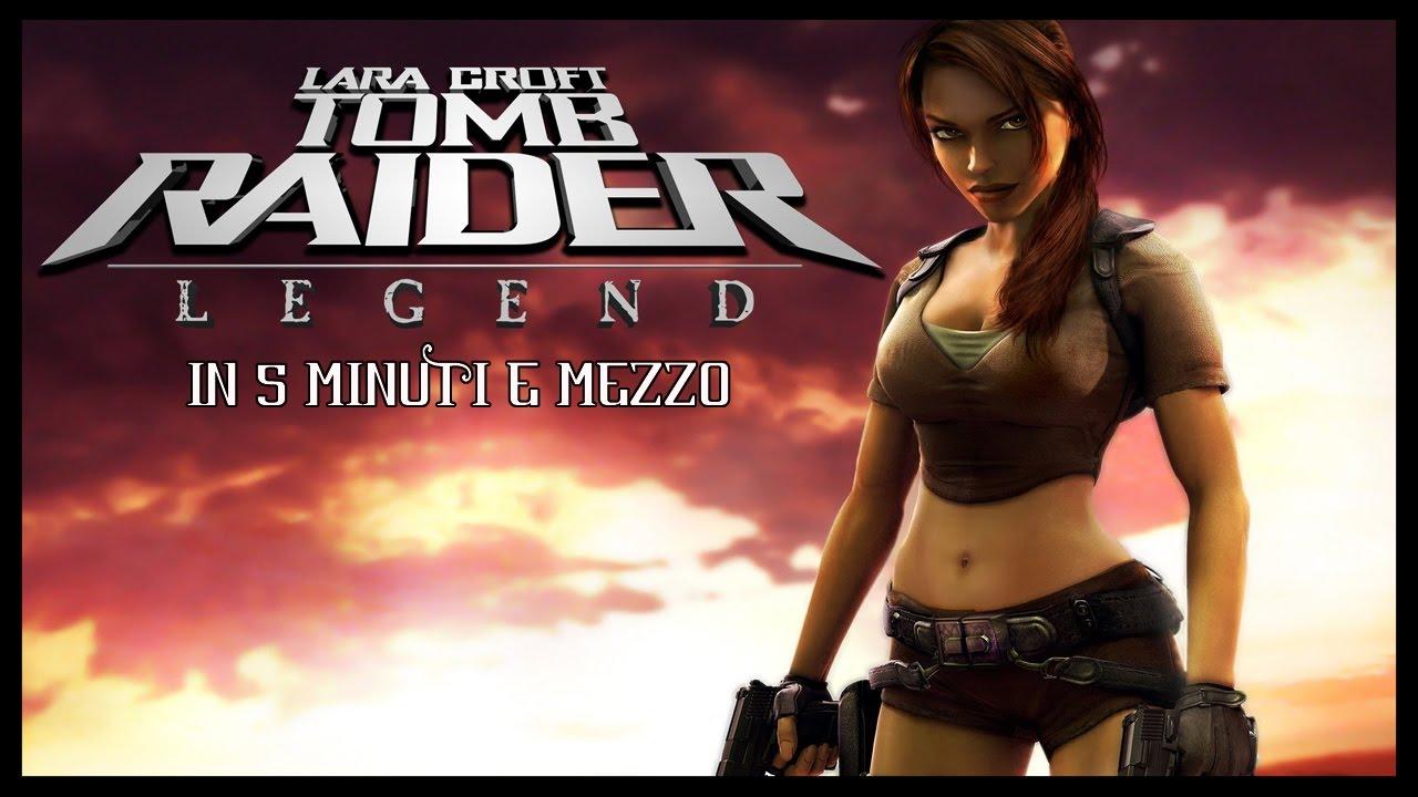 Tomb Raider Legend In 5 Minuti E Mezzo